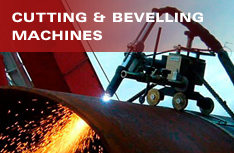 Cutting & Bevelling Machines